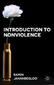 Introduction to Nonviolence - 9780230361294 by Ramin Jahanbegloo, 9780230361294