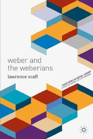 Weber and the Weberians by Lawrence Scaff, 9781137006257