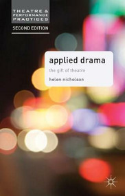 Applied Drama (The Gift of Theatre) - 9781137003966 by Helen Nicholson, 9781137003966