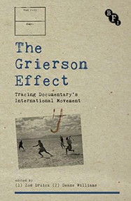 The Grierson Effect (Tracing Documentary's International Movement) - 9781844575404 by Zoe Druick, Deane Williams, 9781844575404