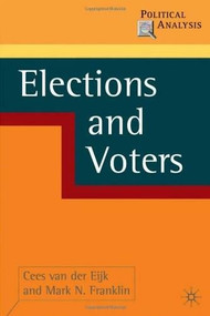 Elections and Voters by Cees van der Eijk, Mark Franklin, 9781403941282