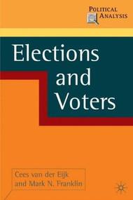 Elections and Voters - 9781403941275 by Cees van der Eijk, Mark Franklin, 9781403941275