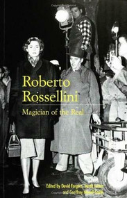 Roberto Rossellini: Magician of the Real by David Forgacs, Sarah Lutton, Geoffrey Nowell-Smith, 9780851707952