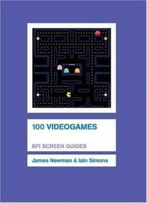 100 Videogames by James Newman, Iain Simons, 9781844571628