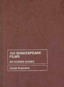 100 Shakespeare Films by Daniel Rosenthal, 9781844571697