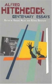 Alfred Hitchcock: Centenary Essays by Richard Allen, S.Ishii Gonzales, 9780851707365