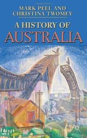 A History of Australia by Mark Peel, Christina Twomey, 9780230001640