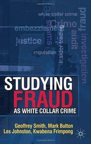 Studying Fraud as White Collar Crime by Geoff Smith, Mark Button, Les Johnston, Kwabena Frimpong, 9780230542495