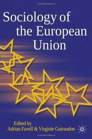 Sociology of the European Union by Adrian Favell, Virginie Guiraudon, 9780230207127