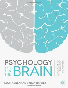 Psychology in the Brain (Integrative Cognitive Neuroscience) by Leon Kenemans, Nick Ramsey, 9780230553255