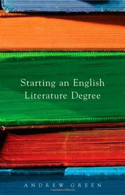 Starting an English Literature Degree by Andrew Green, 9780230211834