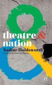 Theatre and Nation by Nadine Holdsworth, 9780230218710
