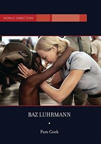 Baz Luhrmann - 9781844571574 by Pam Cook, 9781844571574