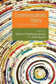 Communications Policy (Theories and Issues) - 9780230224582 by Stylianos Papathanassopoulos, Ralph Negrine, 9780230224582