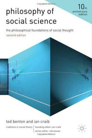 Philosophy of Social Science (The Philosophical Foundations of Social Thought) by Ian Craib, Ted Benton, 9780230242609