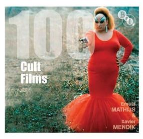100 Cult Films by Xavier Mendik, Ernest Mathijs, 9781844574087