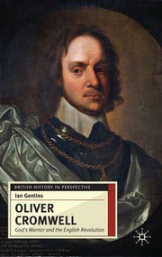 Oliver Cromwell (God's Warrior and the English Revolution) by Ian Gentles, Jeremy Black, 9780333688977