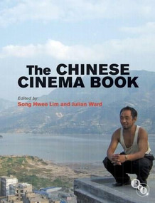 The Chinese Cinema Book - 9781844573455 by Song Hwee Lim, Julian Ward, 9781844573455
