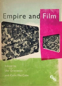 Empire and Film by Lee Grieveson, Colin MacCabe, 9781844574216