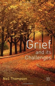 Grief and its Challenges by Neil Thompson, 9780230277564