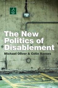 The New Politics of Disablement by Michael Oliver, Colin Barnes, 9780333945674