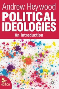 Political Ideologies (An Introduction) - 9780230367241 by Andrew Heywood, 9780230367241