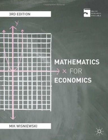 Mathematics for Economics (An integrated approach) by Mik Wisniewski, 9780230278929