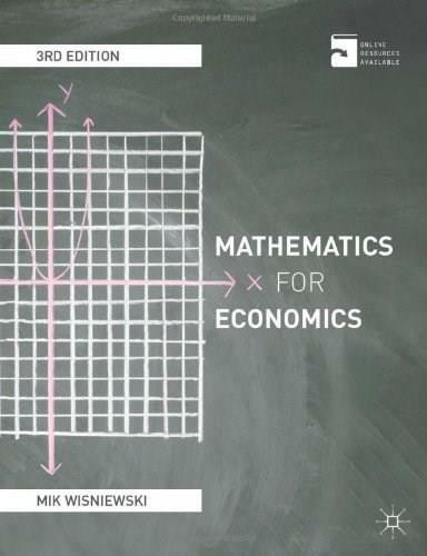 Mathematics for Economics (An integrated approach) by Mik Wisniewski, 9780230278929