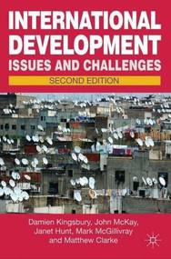 International Development - 9780230303225 by Damien Kingsbury, John McKay, Janet Hunt, Mark McGillivray, Matthew Clarke, 9780230303225