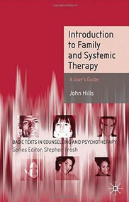 Introduction to Systemic and Family Therapy by John Hills, 9780230224445