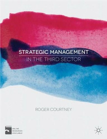 Strategic Management in the Third Sector by Roger Courtney, 9780230336933