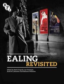 Ealing Revisited - 9781844575114 by Mark Duguid, Lee Freeman, Keith Johnston, Melanie Williams, 9781844575114