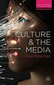 Culture and the Media by Paul Bowman, 9780230277120