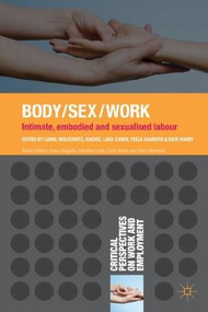 Body/Sex/Work (Intimate, embodied and sexualised labour) by Carol Wolkowitz, Rachel Lara Cohen, Teela Sanders, Kate Hardy, 9781137021908