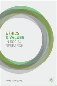 Ethics and Values in Social Research by Paul Ransome, 9780230202214