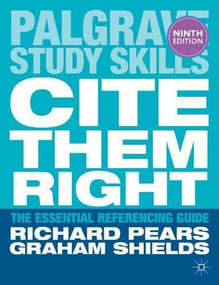 Cite Them Right (The Essential Referencing Guide) by Richard Pears, Graham Shields, 9781137273116