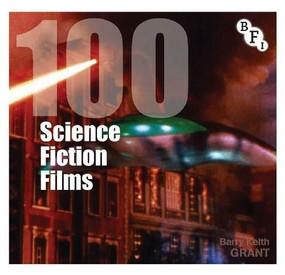 100 Science Fiction Films by Barry Keith Grant, 9781844574575
