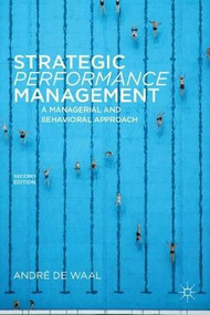 Strategic Performance Management (A Managerial and Behavioral Approach) by Andre De Waal, 9780230273856