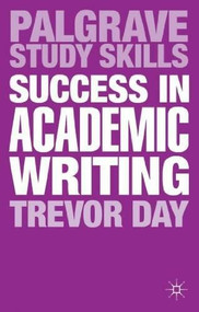 Success in Academic Writing by Trevor Day, 9780230369702