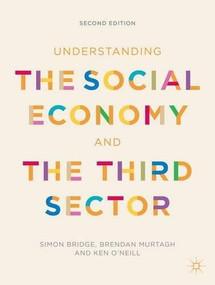 Understanding the Social Economy and the Third Sector by Simon Bridge, Brendan Murtagh, Ken O'Neill, 9781137005434