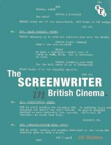 The Screenwriter in British Cinema - 9781844573653 by Jill Nelmes, 9781844573653