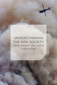 Understanding the Risk Society (Crime, Security and Justice) - 9780230555327 by Gabriel Mythen, 9780230555327