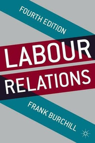 Labour Relations by Frank Burchill, 9781137306180