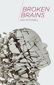 Broken Brains by Ian Mitchell, 9781137366832