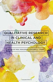 Qualitative Research in Clinical and Health Psychology - 9781137291042 by Poul Rohleder, Antonia C. Lyons, 9781137291042