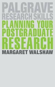 Planning Your Postgraduate Research by Margaret Walshaw, 9781137427342