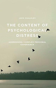 The Content of Psychological Distress (Addressing Complex Personal Experience) by Jack Chalkley, 9781137349743