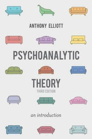 Psychoanalytic Theory (An Introduction) by Anthony Elliott, 9781137300829