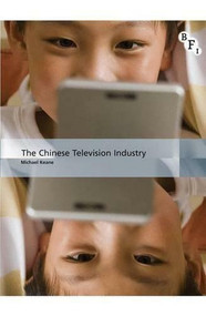 The Chinese Television Industry by Michael Keane, 9781844576845