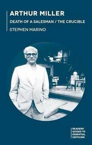 Arthur Miller - Death of a Salesman/The Crucible by Stephen Marino, 9781137429797